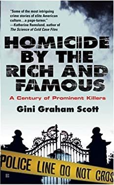 Homicide by the Rich and Famous: A Century of Prominent Killers 9780425211311