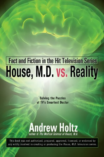 House M.D. vs. Reality: Fact and Fiction in the Hit Television Series 9780425238936