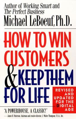 How to Win Customers and Keep Them for Life 9780425175019