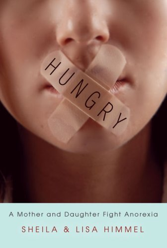 Hungry: A Mother and Daughter Fight Anorexia 9780425227909