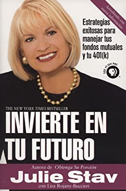 Invierte en Tu Futuro: Estrategias Exitosas Para Manejar Tus Fondos Mutuales y Tu 401(k) 9780425201619