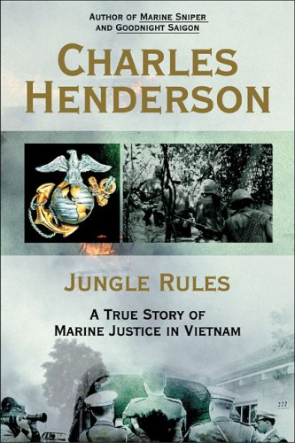 Jungle Rules: A True Story of Marine Justice in Vietnam 9780425211861