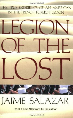 Legion of the Lost: The True Experience of an American in the French Foreign Legion 9780425210154