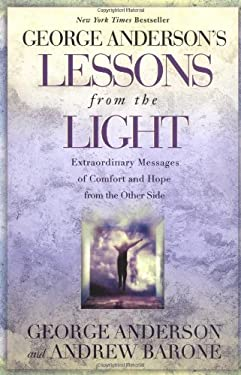 Lessons from the Light: Extraordinary Messages of Comfort and Hope from the Other Side 9780425174166