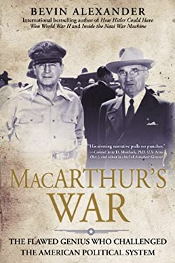 MacArthur's War: The Flawed Genius Who Challenged the American Political System 9780425261200