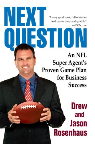 Next Question: An NFL Super Agent's Proven Game Plan for Business Success 9780425229620
