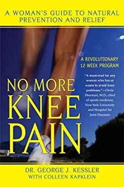 No More Knee Pain: A Woman's Guide to Natural Prevention and Relief 9780425206942