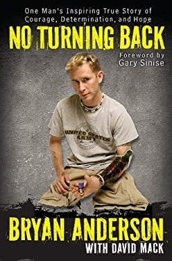 No Turning Back: One Man's Inspiring True Story of Courage, Determination, and Hope 9780425253199