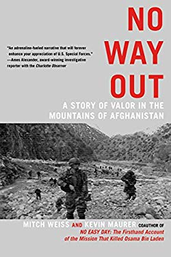 No Way Out: A Story of Valor in the Mountains of Afghanistan 9780425253403