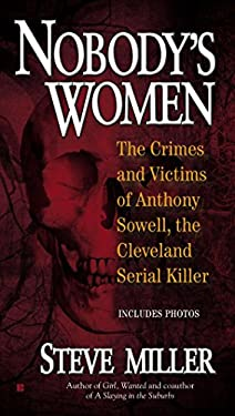 Nobody's Women: The Crimes and Victims of Anthony Sowell, the Cleveland Serial Killer 9780425250518