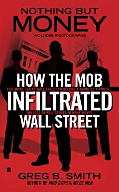 Nothing But Money: How the Mob Infiltrated Wall Street 9780425228807
