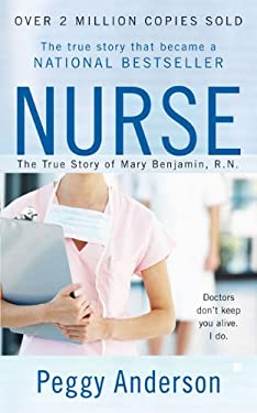 Nurse: The True Story of Mary Benjamin, R.N. 9780425217603