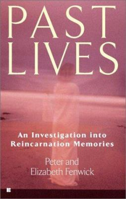 Past Lives: An Investigation Into Reincarnation Memories 9780425180754