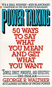 Power Talking: 50 Ways to Sya What You Mean and Get What You Want 1355281