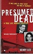 Presumed Dead: A True Life Murder Mystery 9780425235935