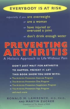 Preventing Arthritis: A Holistic Approach to Life Without Pain 9780425184684