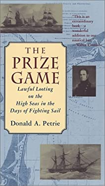 Prize Game, The: Lawful Looting on the High Seas in the Days of Fighting 9780425178294