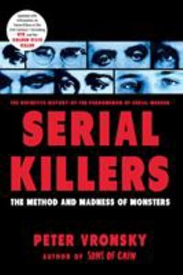 Serial Killers: The Method and Madness of Monsters 9780425196403