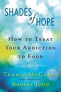 Shades of Hope: How to Treat Your Addiction to Food 9780425257432