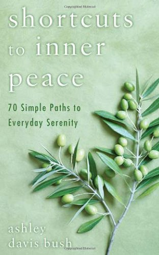 Shortcuts to Inner Peace: 70 Simple Paths to Everyday Serenity 9780425243244