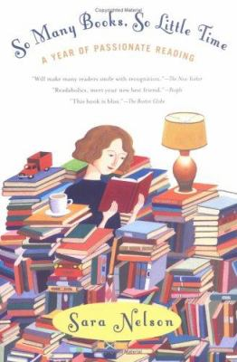 So Many Books, So Little Time: A Year of Passionate Reading 9780425198193