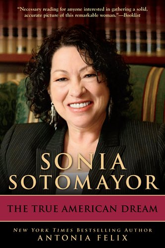Sonia Sotomayor: The True American Dream 9780425242957
