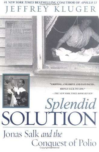 Splendid Solution: Jonas Salk and the Conquest of Polio 9780425205709