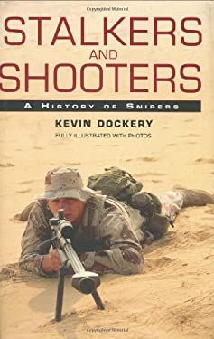 Stalkers and Shooters: A History of Snipers 9780425210024