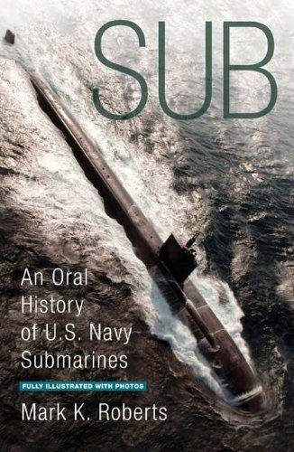 Sub: An Oral History of US Navy Submarines 9780425219522