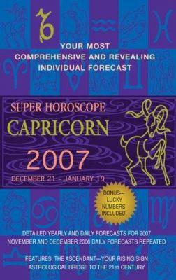 Super Horoscope Capricorn 2007: December 21 - January 19 9780425209363