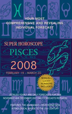 Super Horoscope Pisces: February 19 - March 20 9780425215548