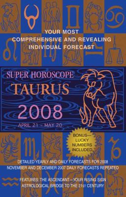 Super Horoscope Taurus: April 21 - May 20 9780425215449