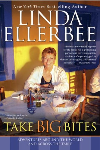 Take Big Bites: Adventures Around the World and Across the Table 9780425209738