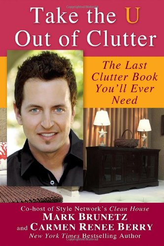 Take the U Out of Clutter: The Last Clutter Book You'll Ever Need 9780425234099
