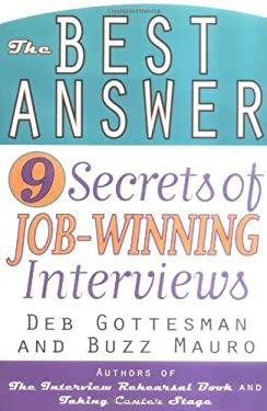The Best Answer: 9 Secrets to Job-Winning Interviews 9780425207932