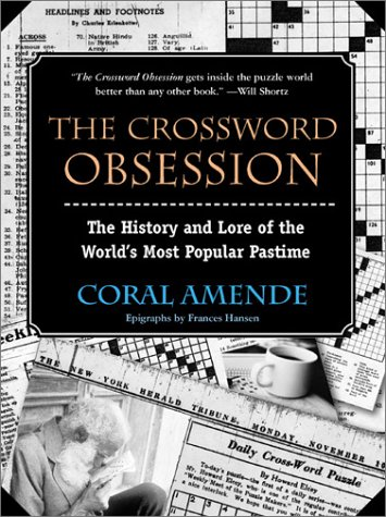 The Crossword Obsession: The History and Lore of the World's Most Popular Pastime 9780425181577