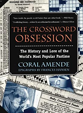 The Crossword Obsession: 6the History and Lore of the World's Most Popular Pastime 9780425186824