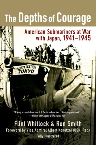 The Depths of Courage: American Submariners at War with Japan, 1941-1945 9780425223703