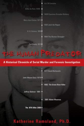 The Human Predator: A Historical Chronicle of Serial Murder and Forensic Investigation 9780425213780