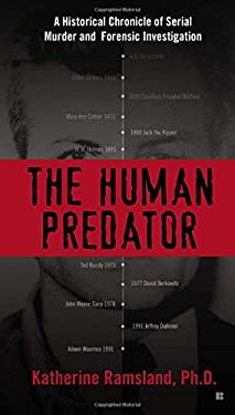 The Human Predator: A Historical Chronicle of Serial Murder and Forensic Investigation 9780425265536
