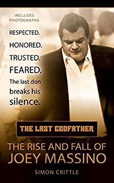 The Last Godfather: The Rise and Fall of Joey Massino 9780425209394