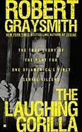 The Laughing Gorilla: The True Story of the Hunt for One of America's First Serial Killers 9780425237366