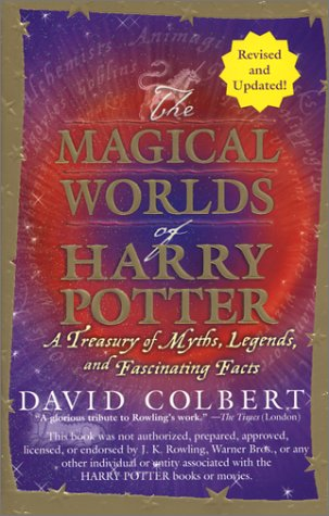 The Magical Worlds of Harry Potter: A Treasury of Myths, Legends, and Fascinating Facts 9780425198919