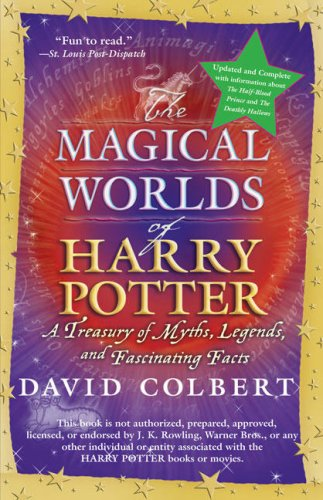 The Magical Worlds of Harry Potter: A Treasury of Myths, Legends, and Fascinating Facts 9780425223185