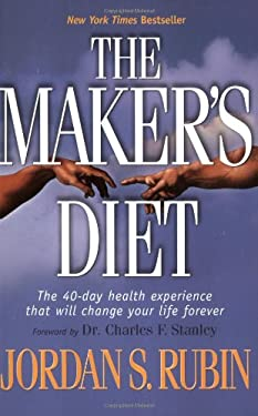 The Maker's Diet: The 40-Day Health Experience That Will Change Your Life Forever 9780425204139