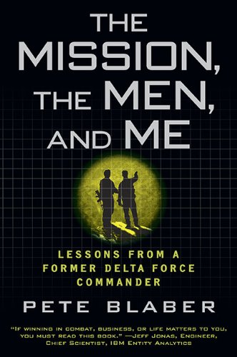 The Mission, the Men, and Me: Lessons from a Former Delta Force Commander 9780425236574