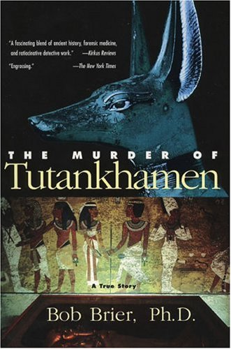 The Murder of Tutankhamen: A True Story 9780425206904