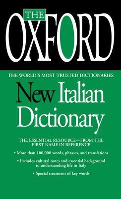 The Oxford New Italian Dictionary: Italian-English/English-Italian, Italiano-Inglese/Inglese-Italiano