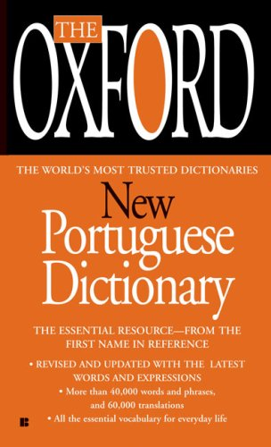 The Oxford New Portuguese Dictionary: Portuguese-English, English-Portuguese 9780425222447