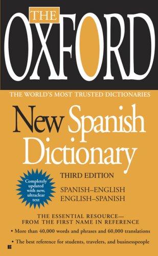 The Oxford New Spanish Dictionary: Spanish-English/English-Spanish; Espanol-Ingles/Ingles-Espanol